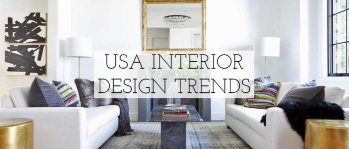 Made in USA Interior Design Trends usa interior design Made in USA Interior Design Trends Made in USA Interior Design Trends 700x300